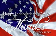 Happy Independence Day & Thanks to all who serve, American flag as background